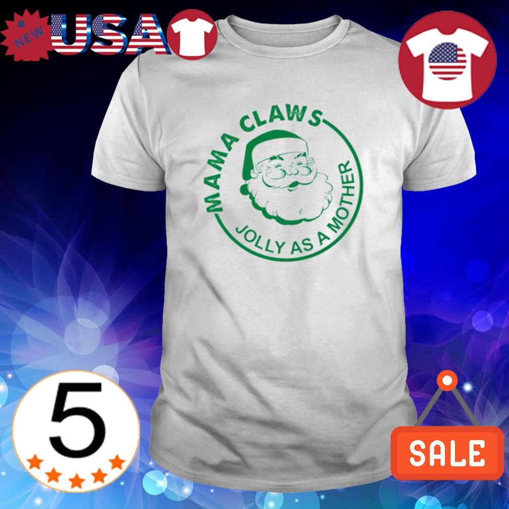 Mama Claws jooly as a mother Christmas shirt