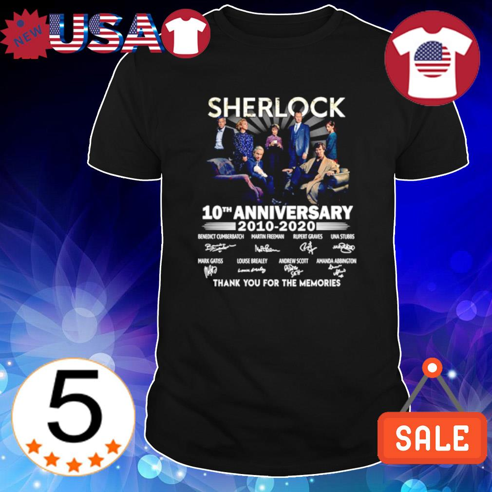 Sherlock 10th Anniversary 2010 2020 thank you for the memories signature shirt