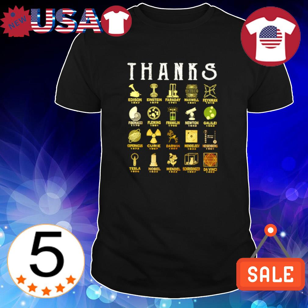 Thanks Invention of scientific invention in the world shirt