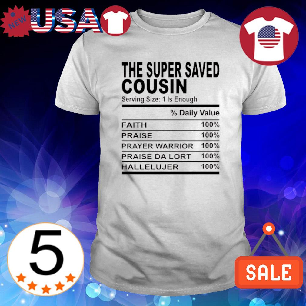 The super saved cousin serving size 1 is enough shirt