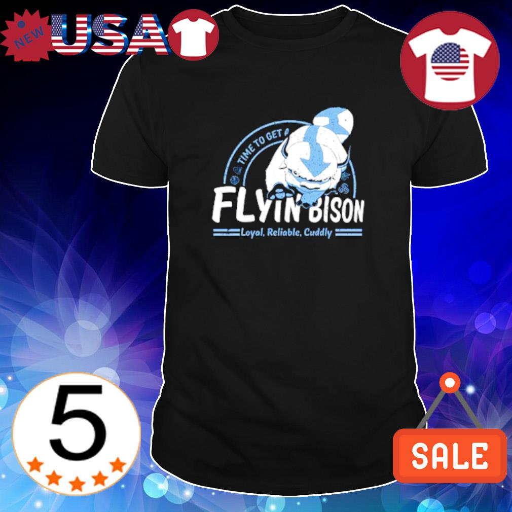 Time to get a flying Bison loyal reliable cuddly shirt