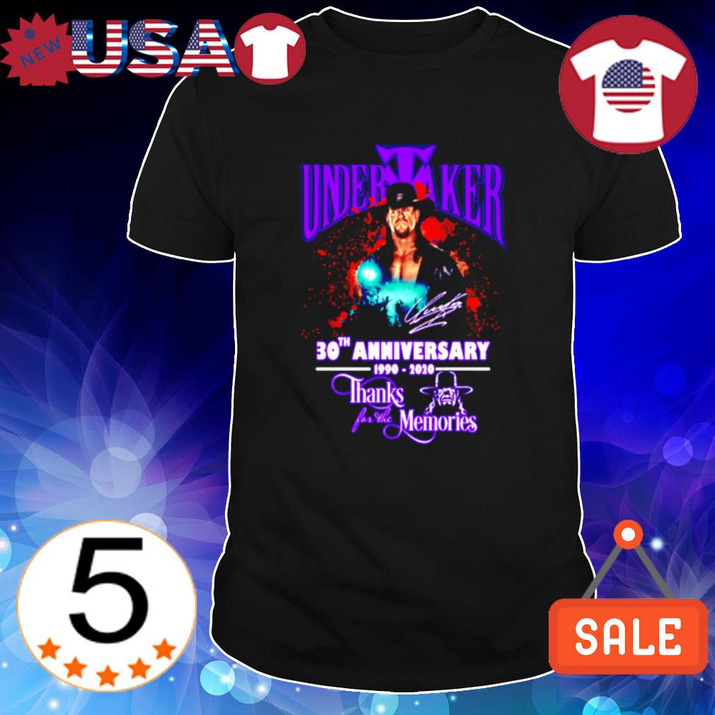 Undertaker 30th Anniversary 1990 2020 thank for the memories shirt