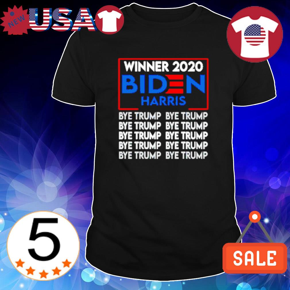 Winner 2020 Biden Harris bye Trump bye Trump shirt