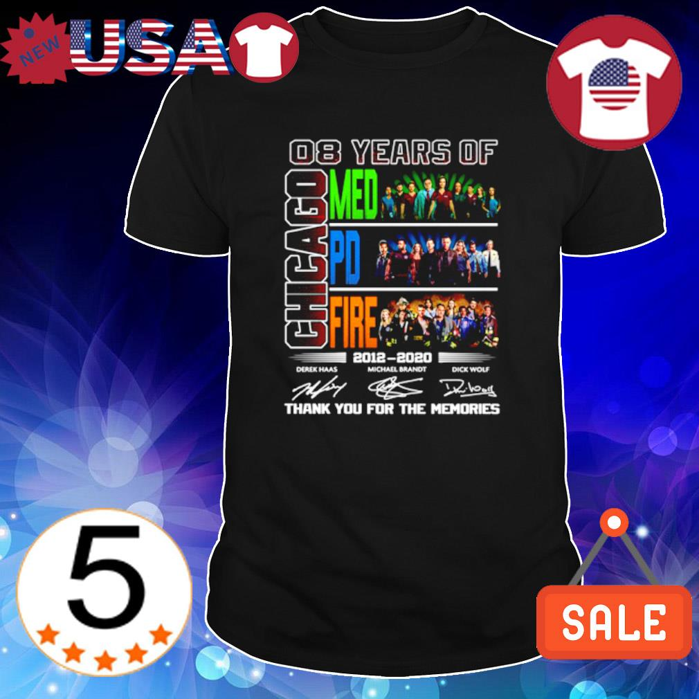08 years of Chicago Med PD Fire 2012 2020 thank you for the memories shirt