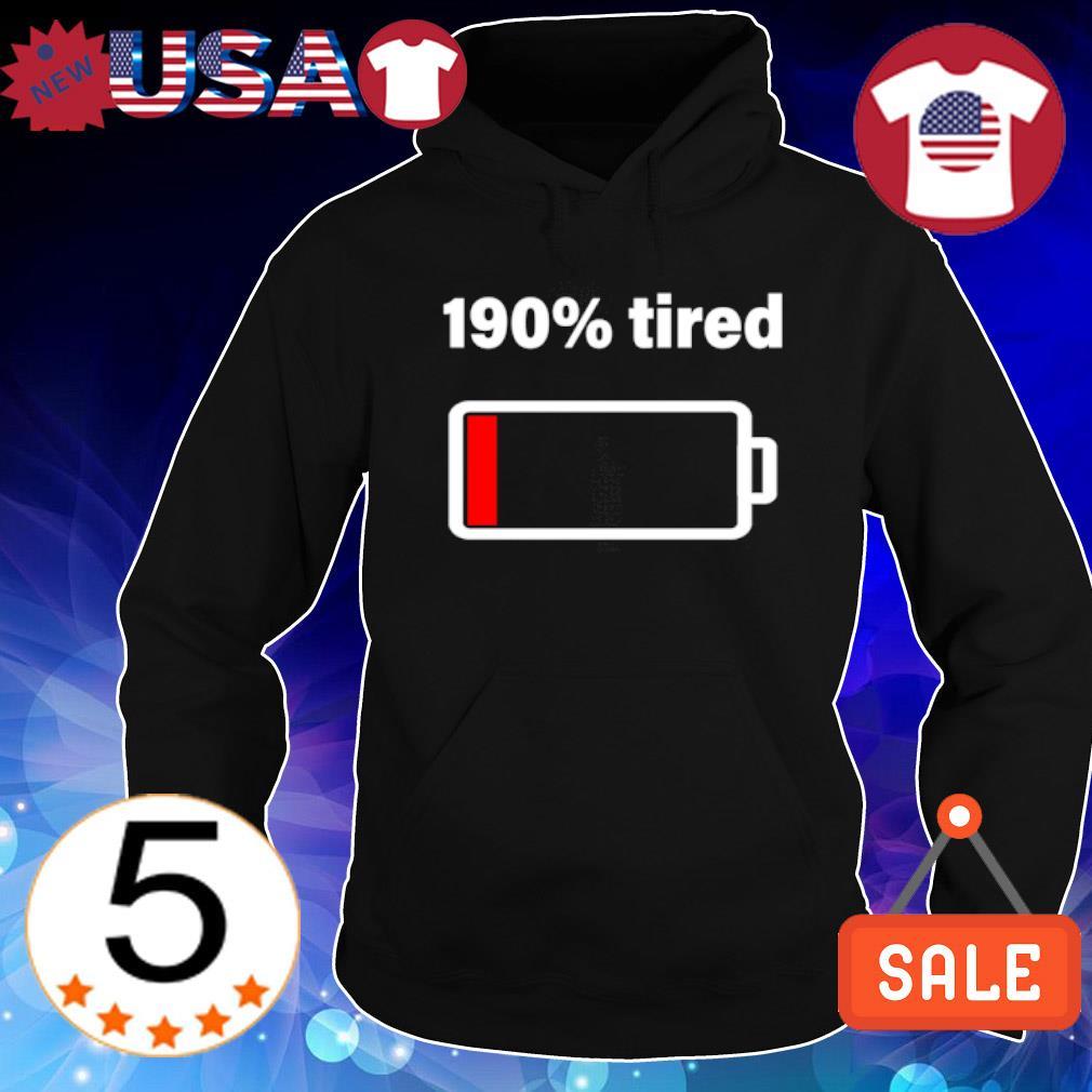 190% tired s Hoodie Black