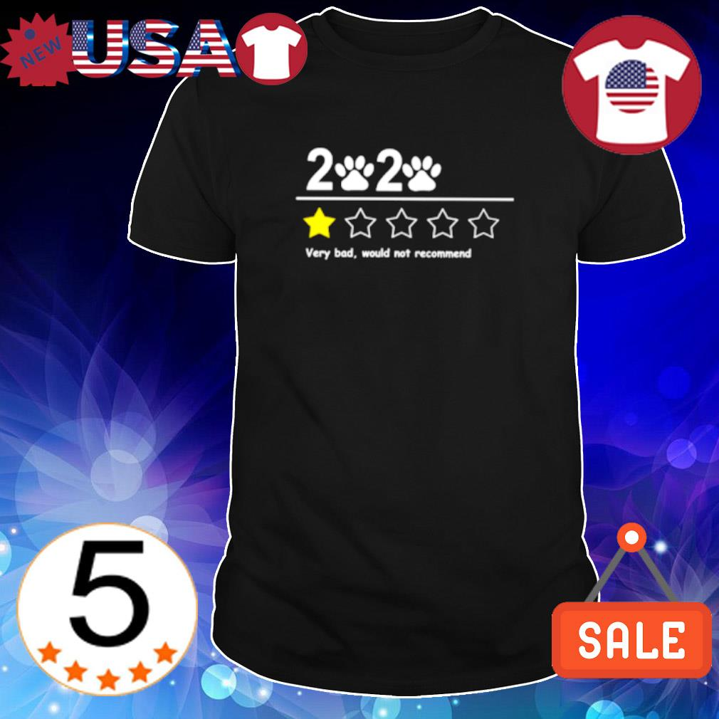 2020 paws very bad would not recommend shirt