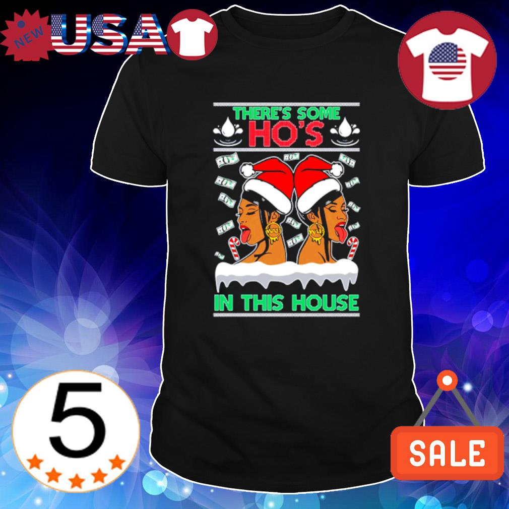 Cardi B WAP there's some Ho's in this house Christmas shirt