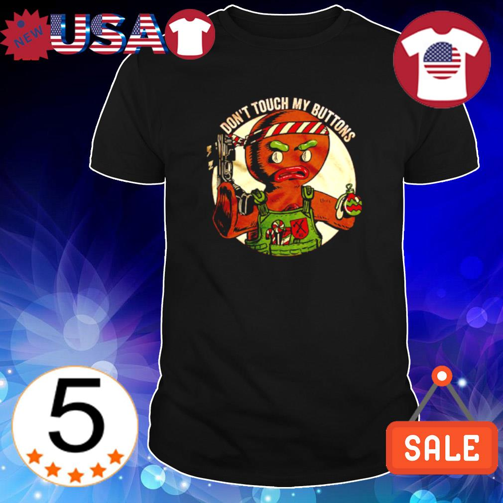 Gingerbread don't touch my buttons shirt