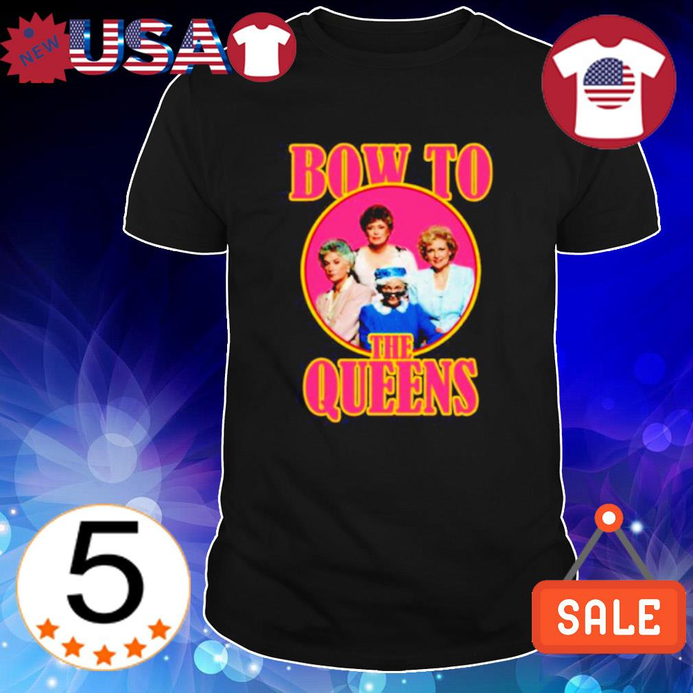Golden Girls bow to the queens shirt