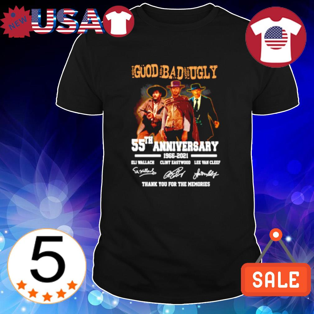Good Bad Ugly 55th anniversary 1966 2021 thank you for the memories shirt