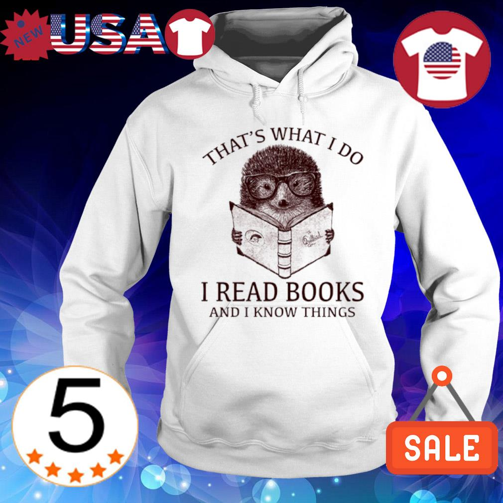 Hedgehog that's what I do I read books and I know things s Hoodie White
