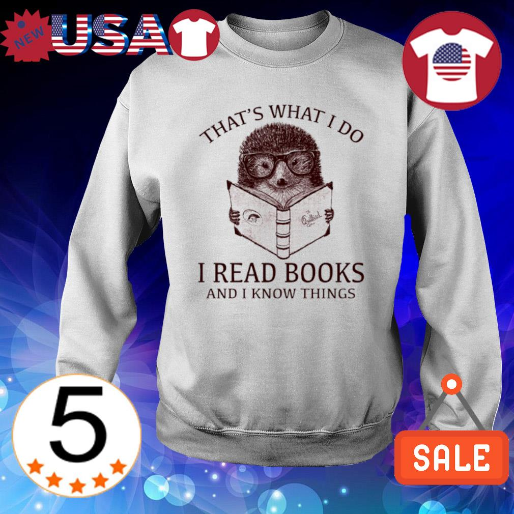 Hedgehog that's what I do I read books and I know things s Sweater White