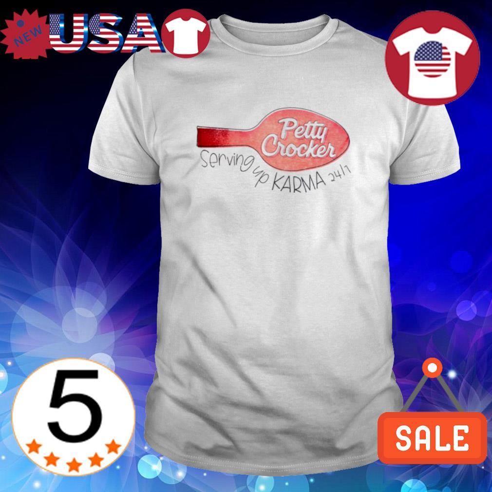 Petty Crocker serving up Karma shirt