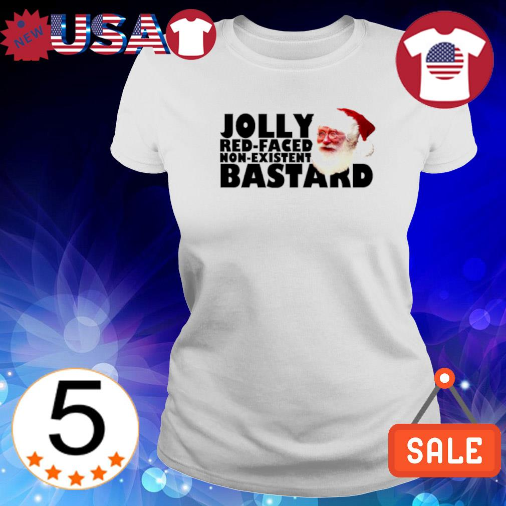 Santa Jolly red-faced non-existent bastard Christmas s Ladies Tee-White