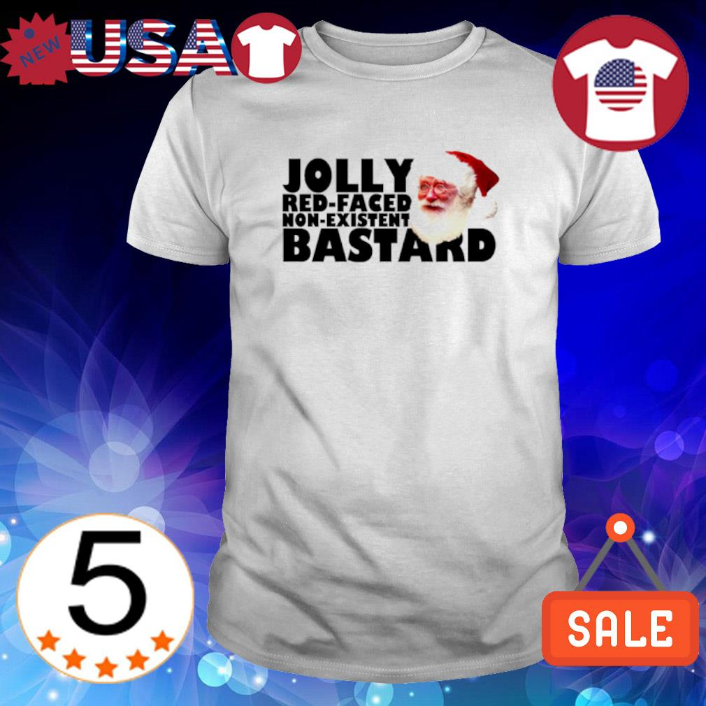 Santa Jolly red-faced non-existent bastard Christmas shirt