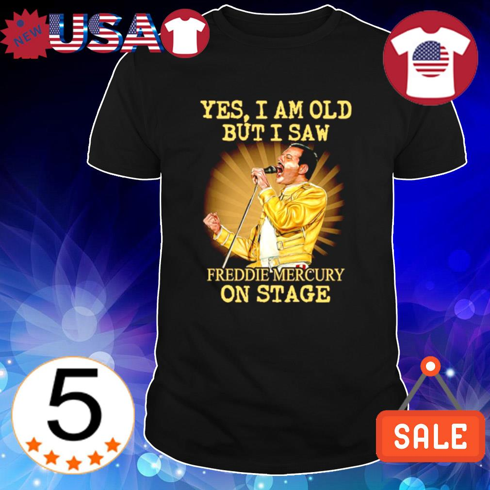 Yes I am old but I saw Freddie Mercury on stage shirt
