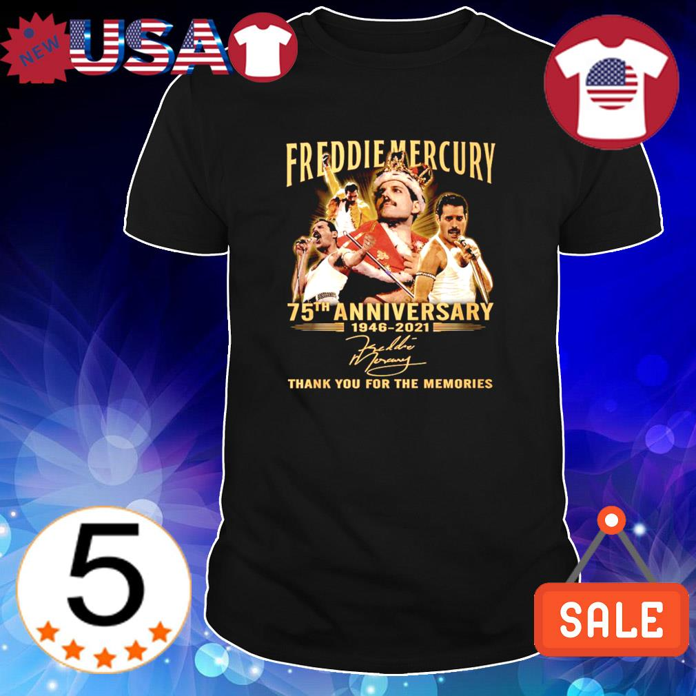 75 years of Freddie Mercury 1946 2021 thank you for the memories shirt
