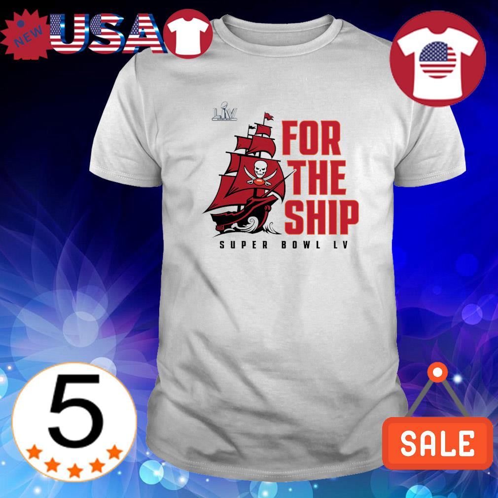Buccaneers for the ship Super Bowl LV shirt