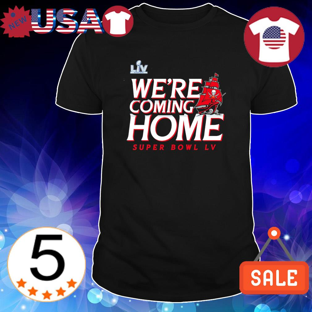 Buccaneers Pirate we're coming home super bowl LV shirt