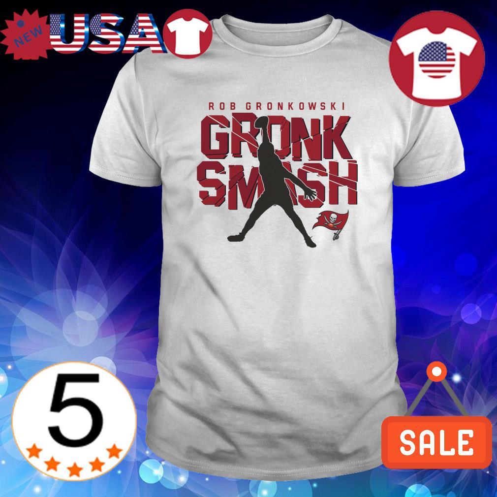 Buccaneers Rob Gronkowski Gronk Smash shirt