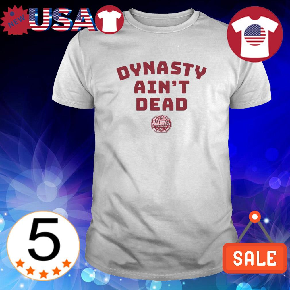 Dynasty ain't dead Alabama shirt