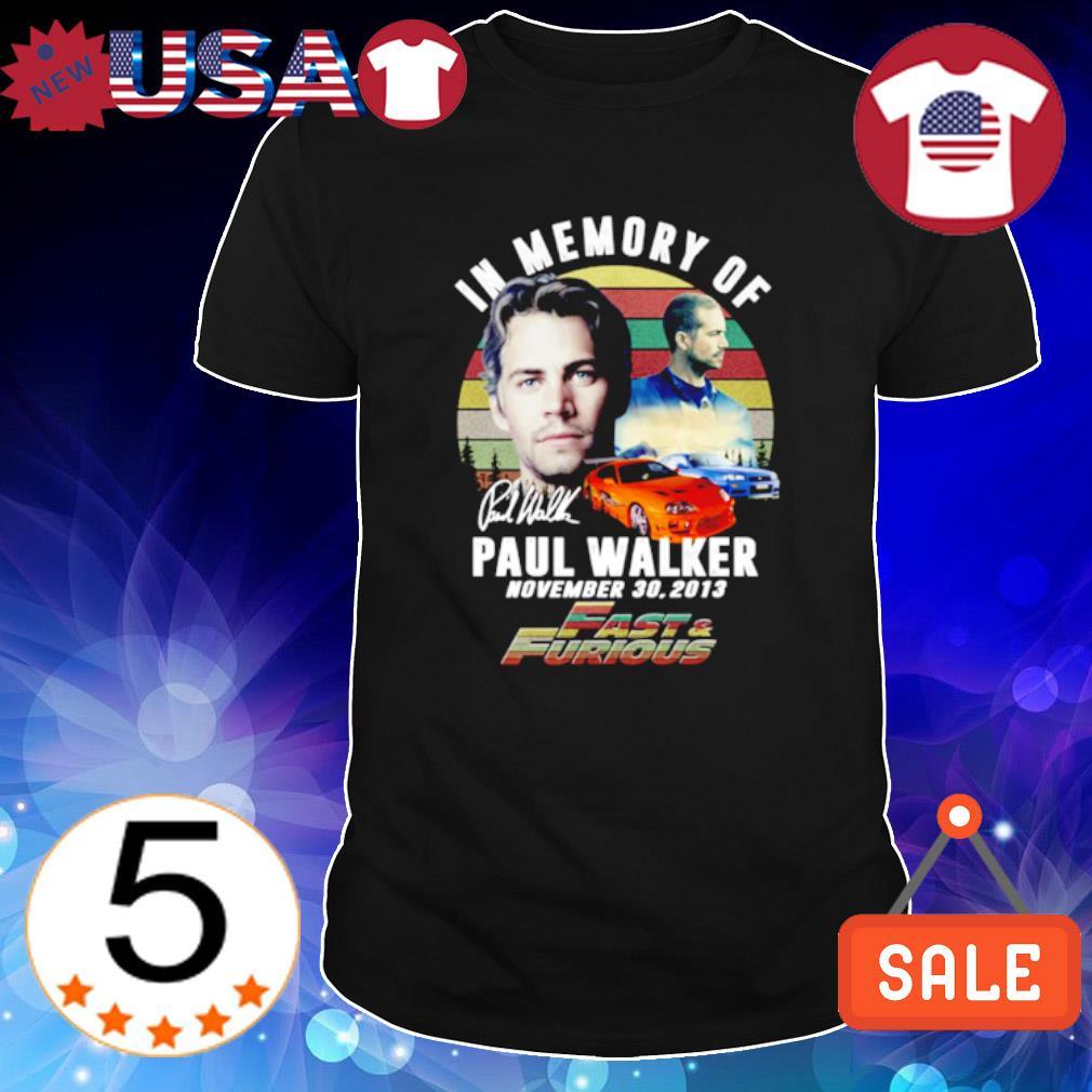 Fast and Furious in memory of Paul Walker signature shirt