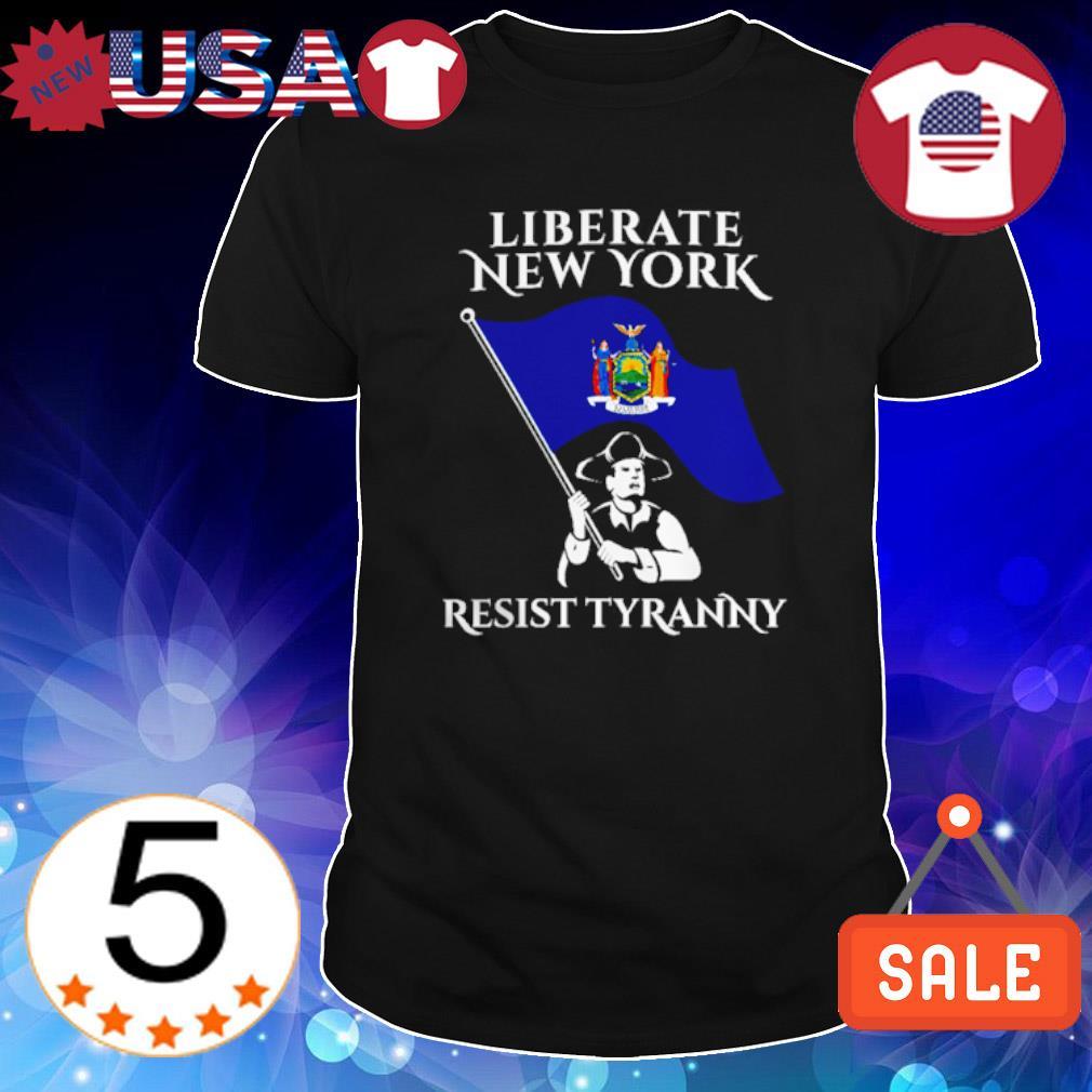 Liberate New York resist tyranny shirt