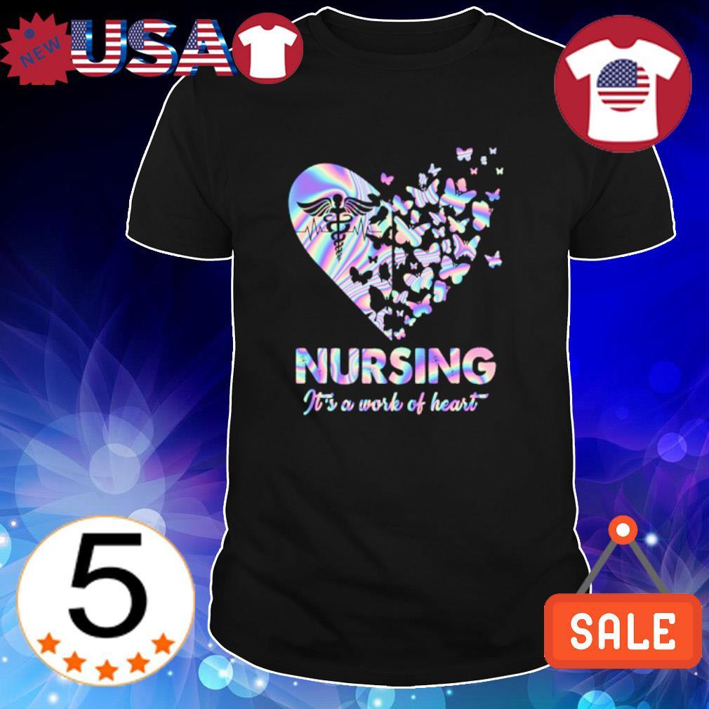 Nursing it's a work of heart shirt