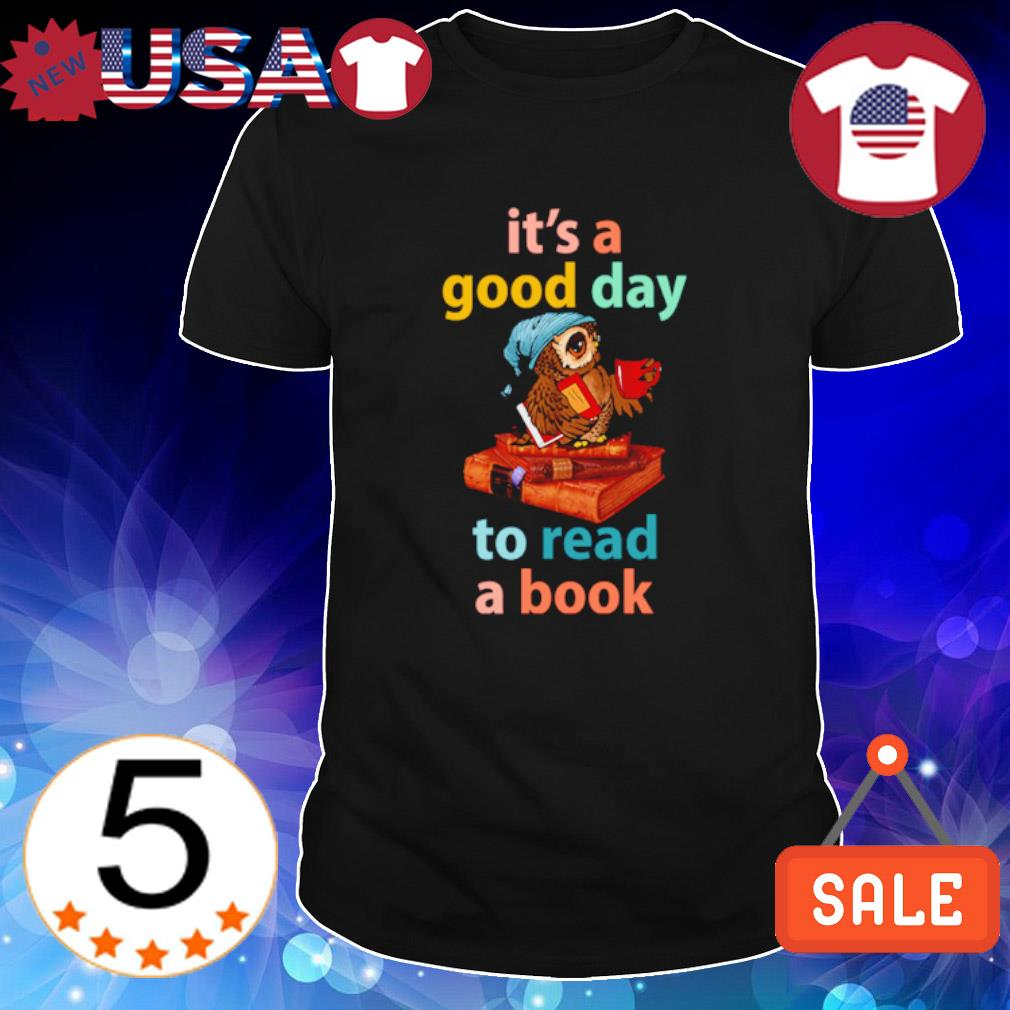 Owl it's a good day to read a book shirt