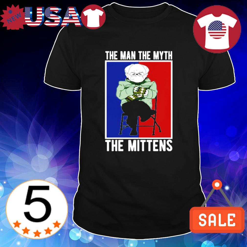 The man the myth the mittens Bernie Sanders shirt