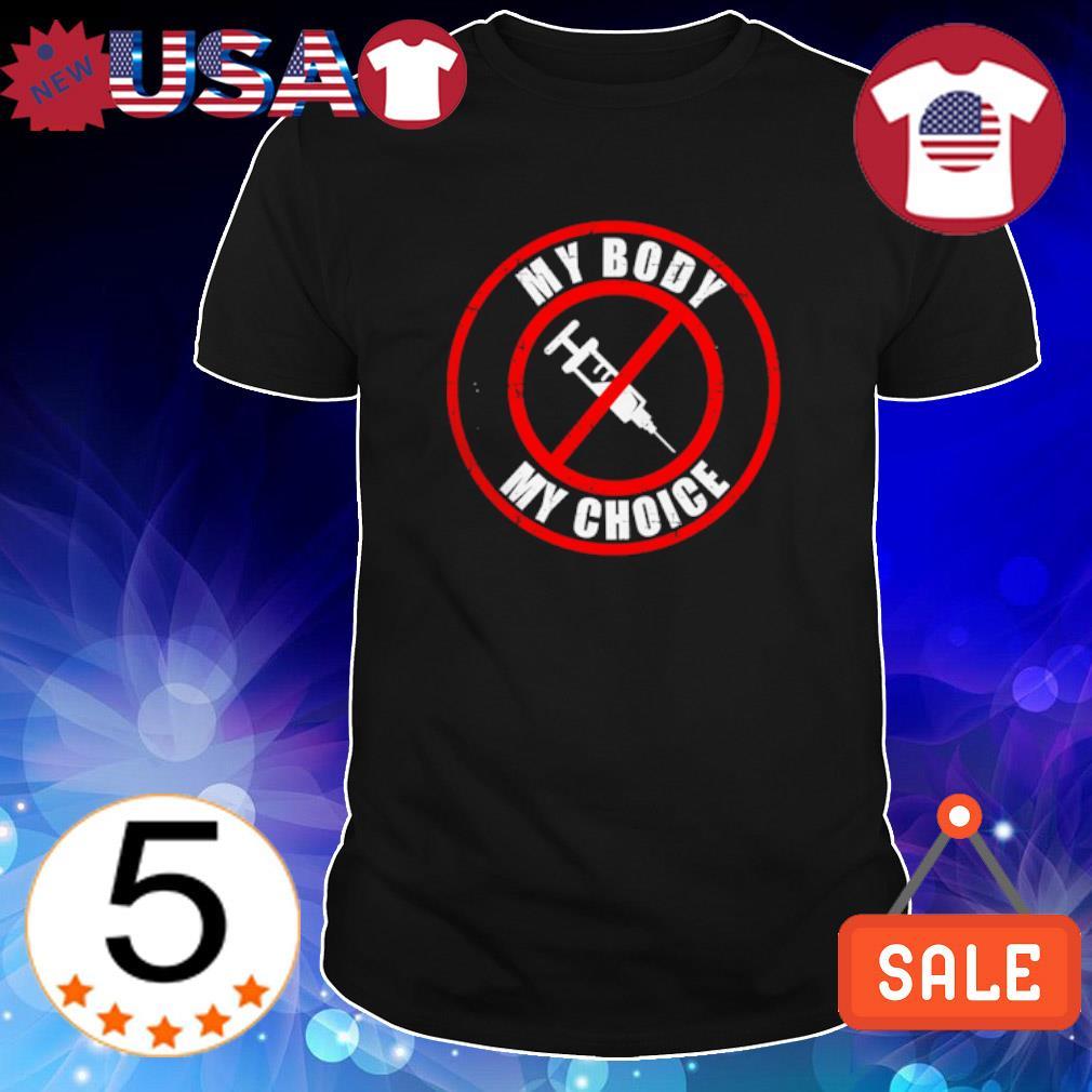 Vaccine my body my choice shirt