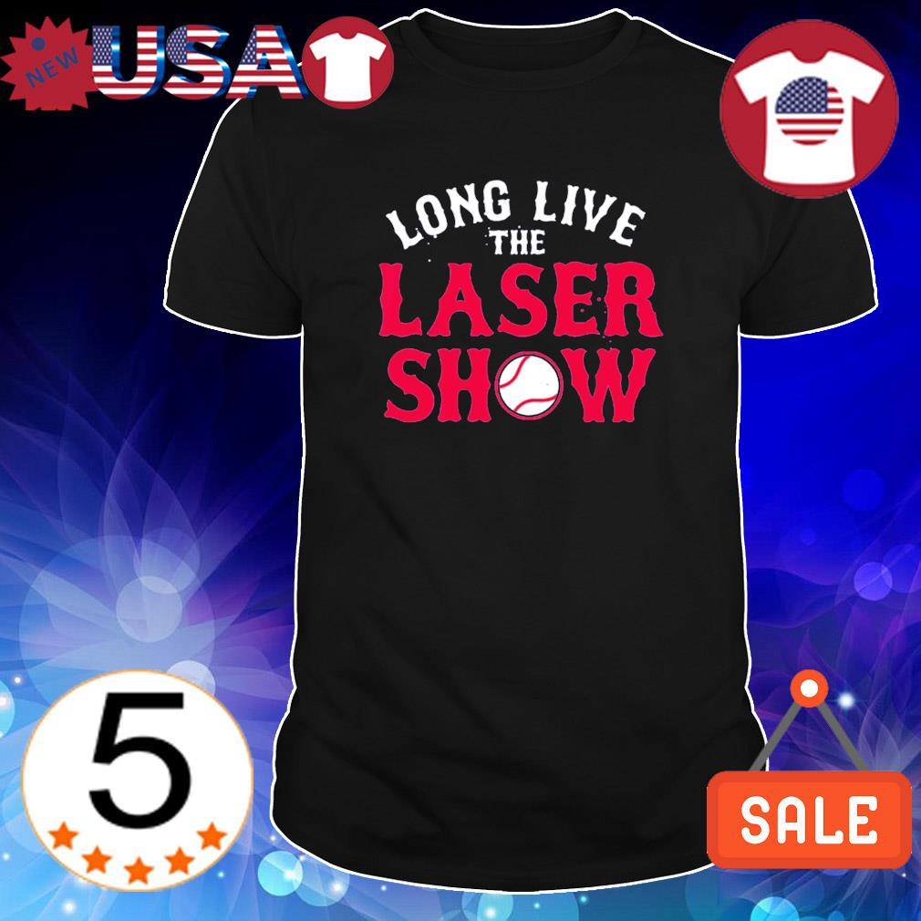 Boston Red Sox long live the laser show shirt