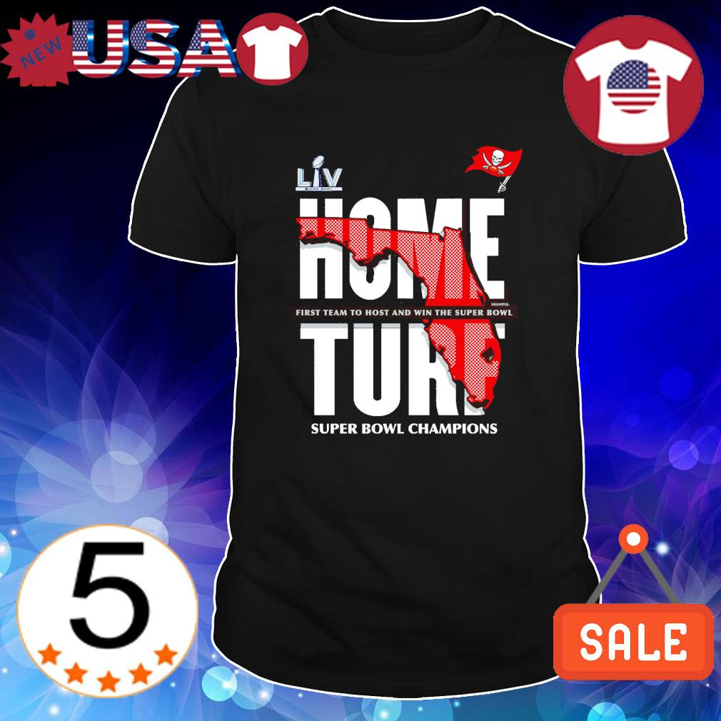 Buccaneers home torf first team to host and win the super bowl shirt