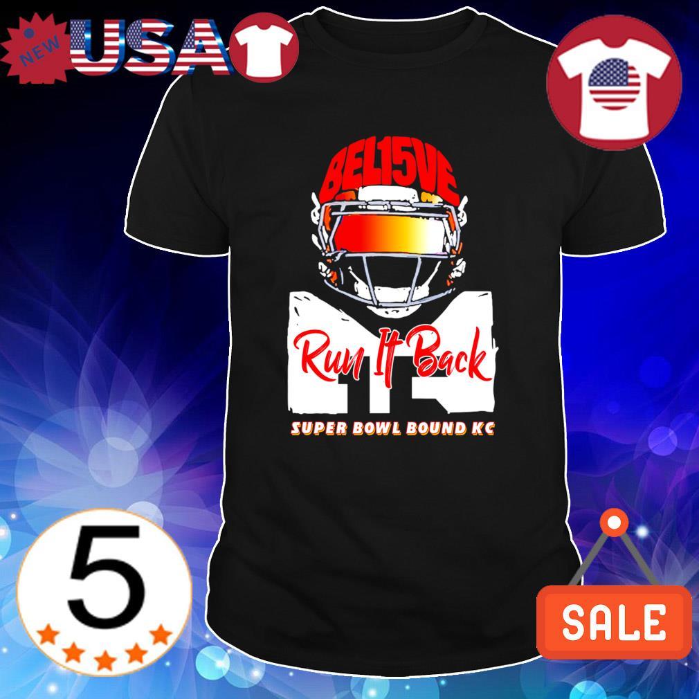 Mahomes believe run it back super bowl bound shirt