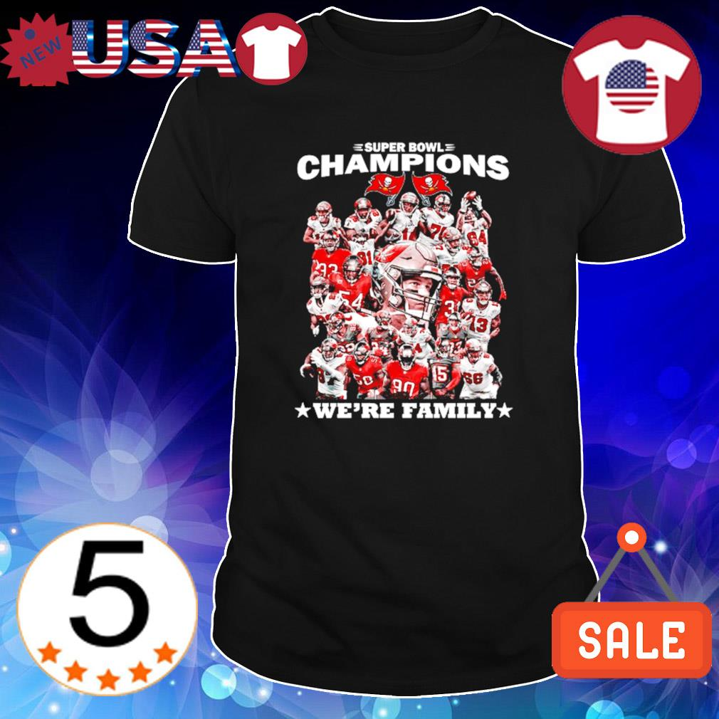Super bowl champions Buccaneers we're family shirt